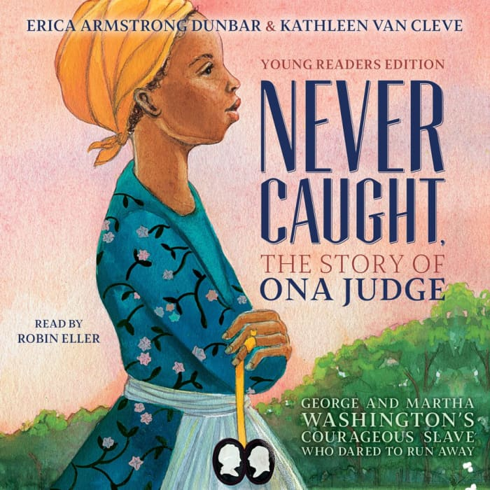 Never Caught: The Story of Ona Judge